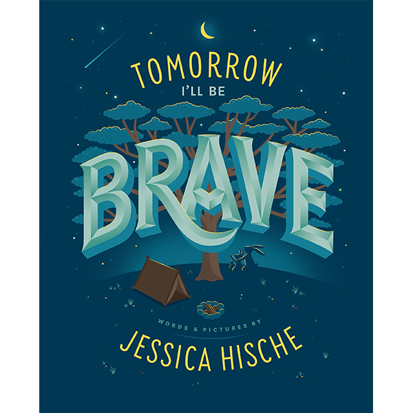 Tomorrow I'll Be Brave Hardcover Book