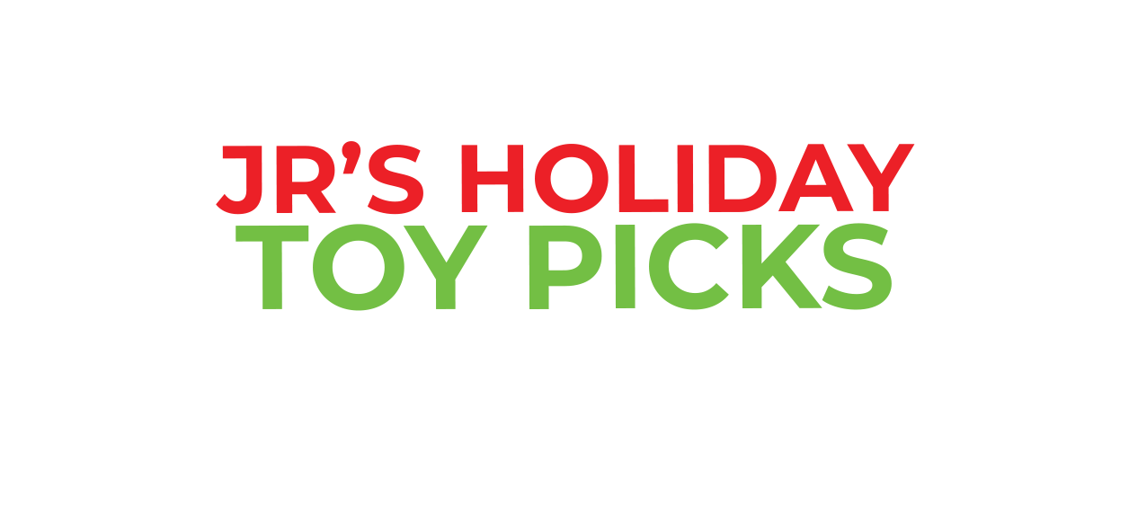JR Toys Holiday Toy List Picks for 2018